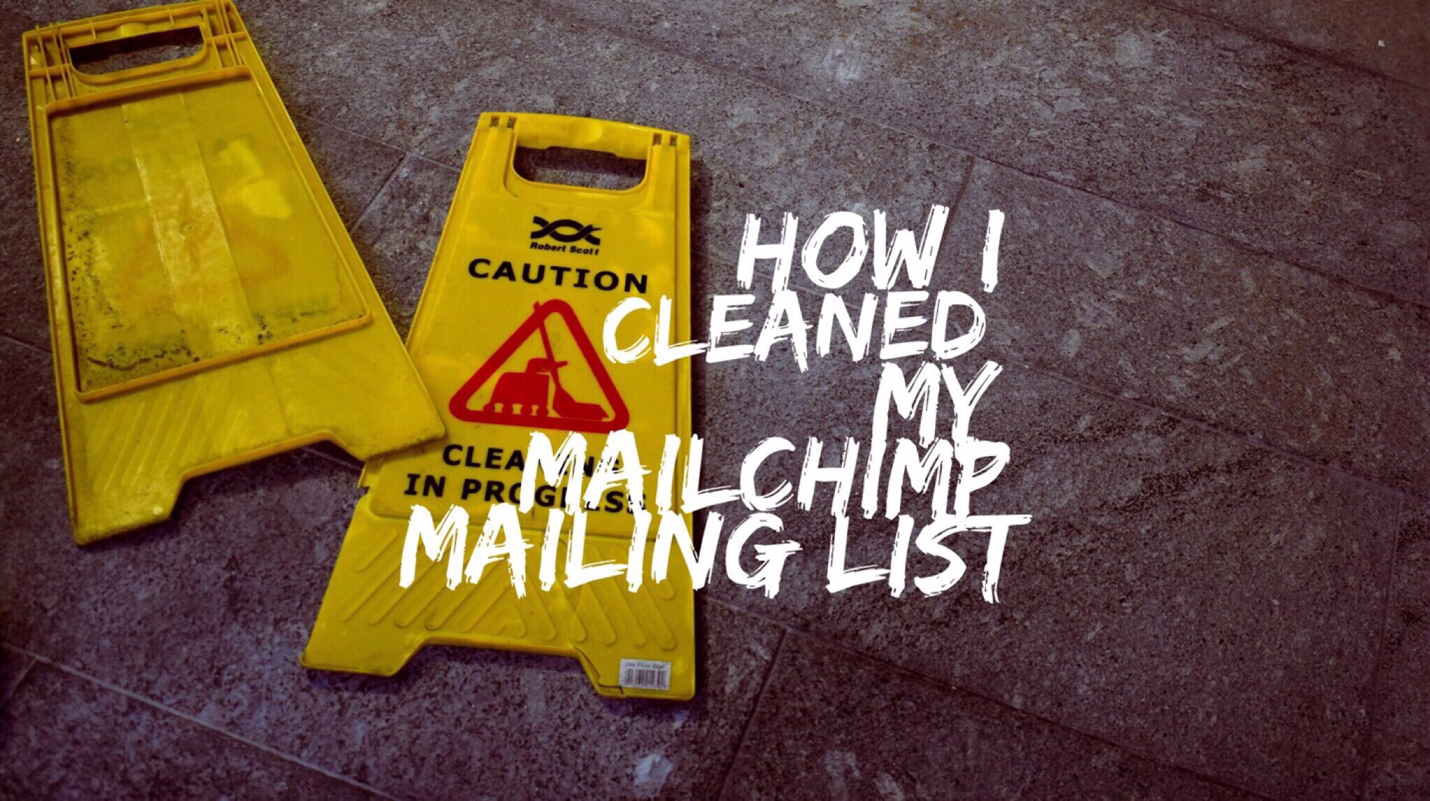 How I cleaned my MailChimp mailing list